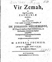 Vir Zemah, Ex Cap. VI,9. ad fin. Zachariae elucidatus