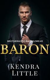 Baron: A Brotherhood Bachelors Novel #3