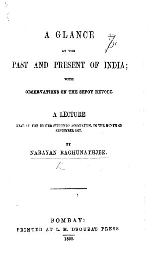 A glance at the past and present of India  with observations on the Sepoy Revolt  A lecture read     1857