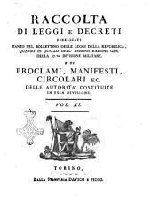 Raccolta di leggi, decreti, proclami, manifesti ec. Pubblicati dalle autorità costituite. Volume 1.\-43!: Volume 11