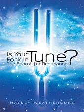 Is Your Fork In Tune?: The Search for Resonance