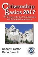 Citizenship Basics 2017: 100 Questions