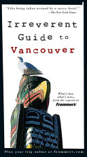 Frommer s Irreverent Guide to Vancouver PDF