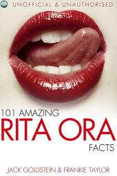101 Amazing Rita Ora Facts