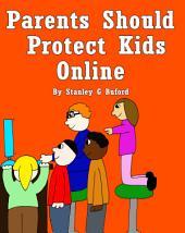 Parents Should Protect Kids Online: Online Predators Are Defenseless Against Informed Adults