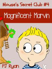 Mouse's Secret Club #4: Magnificent Marvin