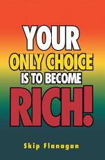 Your Only Choice is to Become Rich  PDF