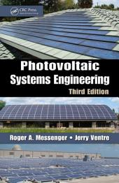 Photovoltaic Systems Engineering, Third Edition: Edition 3