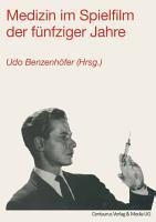 Medizin im Spielfilm der f  nfziger Jahre PDF