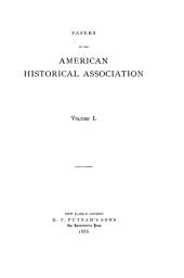 Papers of the American Historical Association: Volume 1