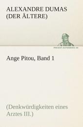 Ange Pitou, Band 1: (Denkwürdigkeiten eines Arztes III.), Band 1