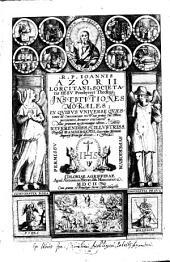 Institutiones Morales: In Qvibus Vniverse Qvaestiones ad Conscientiam recte aut praue factorum pertinentes, breviter tractantur, Volume 1