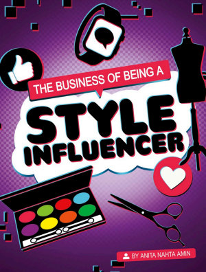 The Business of Being a Style Influencer