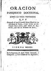 Oracion panejirico doctrinal sobre la mala tentacion que compuso ... M. de Abraham de Soria, i que recitò un discipulo suyo, etc