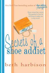 Secrets of a Shoe Addict: A Novel