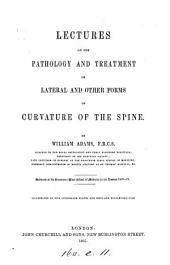 Lectures on the Pathology and Treatment of Lateral and Other Forms of Curvature of the Spine