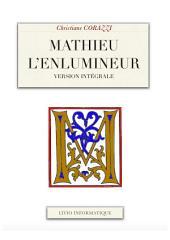 Mathieu l'enlumineur, l'intégral