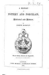 A History of Pottery and Porcelain, Medieval and Modern by Joseph Marryat