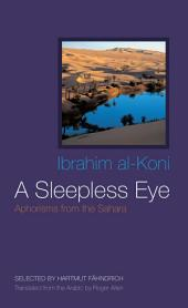 A Sleepless Eye: Aphorisms from the Sahara