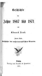Geschichte der Gegenwart: Geschichte der Jahre 1867 bis 1871 ; Bd. 2, Geschichte der außereuropäischen Staaten, Band 4