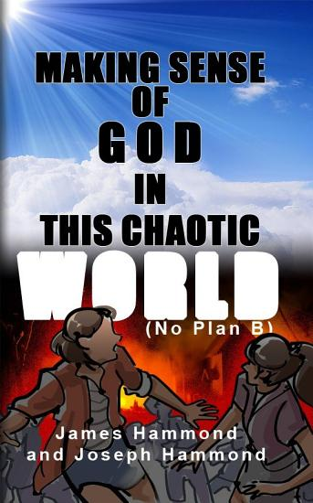 Making Sense of God in this Chaotic World PDF