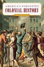 America's Forgotten Colonial History
