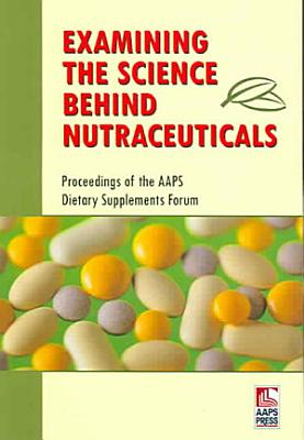 Examining the Science Behind Nutraceuticals