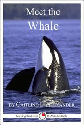 Meet the Whale: A 15-Minute Book for Early Readers