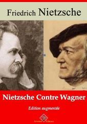 Nietzche contre Wagner: Nouvelle édition augmentée