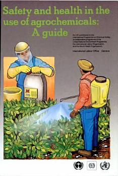 Safety and Health in the Use of Agrochemicals PDF