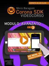 Corona SDK Videocorso. Modulo avanzato: Volume 3