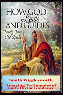 Smith Wigglesworth How God Leads   Guides PDF