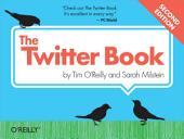The Twitter Book: Edition 2