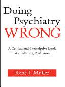 Doing Psychiatry Wrong