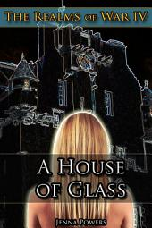 The Realms of War 4: A House of Glass (Fantasy Troll, Ogre, Goblin Erotica): A House of Glass