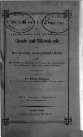 Beitrage zur physiologischen und pathologischen Chemie und Mikroskopie in ihrer Anwendung auf die praktische Medizin: Band 1