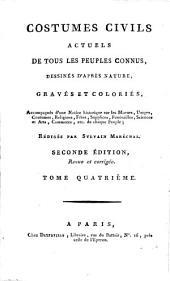 Costumes civiles actuels de tous les peuples connus ... accompagnés d'une notice historique sur les mœurs ... de chaque peuple; rédigés par S. M. Seconde édition, ... corrigée