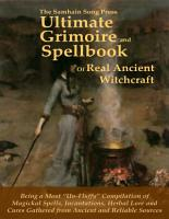 The Samhain Song Press Ultimate Grimoire and Spellbook of Real Ancient Witchcraft PDF