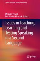 Issues in Teaching  Learning and Testing Speaking in a Second Language PDF