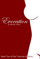 Evocation: Book Two of the Training of Eileen