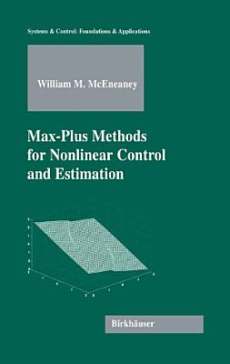 Max Plus Methods for Nonlinear Control and Estimation PDF