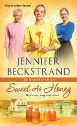Sweet As Honey Book PDF