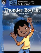 Thunder Boy Jr.: An Instructional Guide for Literature: An Instructional Guide for Literature