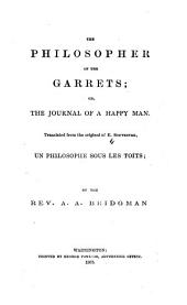 The Philosopher of the Garrets: Or, The Journal of a Happy Man