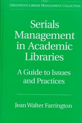 Serials Management in Academic Libraries: A Guide to Issues and Practices