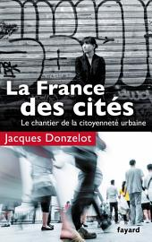 La France des cités: Le chantier de la citoyenneté urbaine