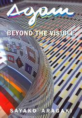 Agam: Beyond the Visible