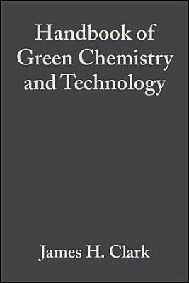 Handbook of Green Chemistry and Technology PDF