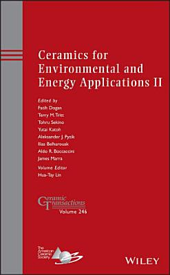 Ceramics for Environmental and Energy Applications II