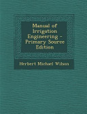 Manual of Irrigation Engineering   Primary Source Edition PDF
